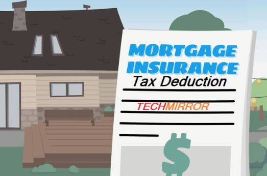 Article to Learn About the Mortgage Insurance Premium Tax Deduction on techmirror.in