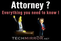 Attorney ? (Everything you need to know !)