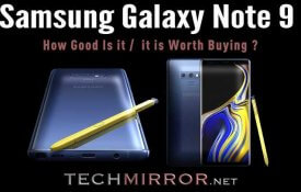 How Good The New Samsung Galaxy Note 9 & it is Worth Buying ?