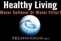 Healthy Living – Water Softener Or Water Filter ?