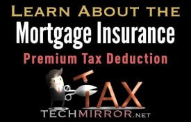 Learn About the Mortgage Insurance Premium Tax Deduction