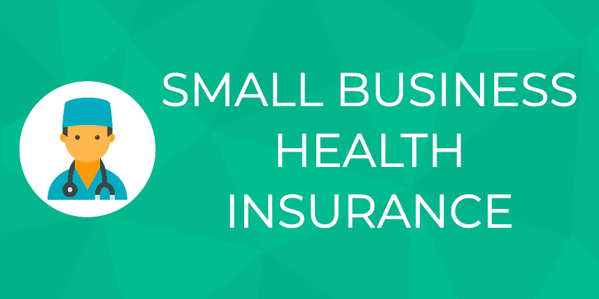 A Guide to Small Business Health Insurance [Requirements]